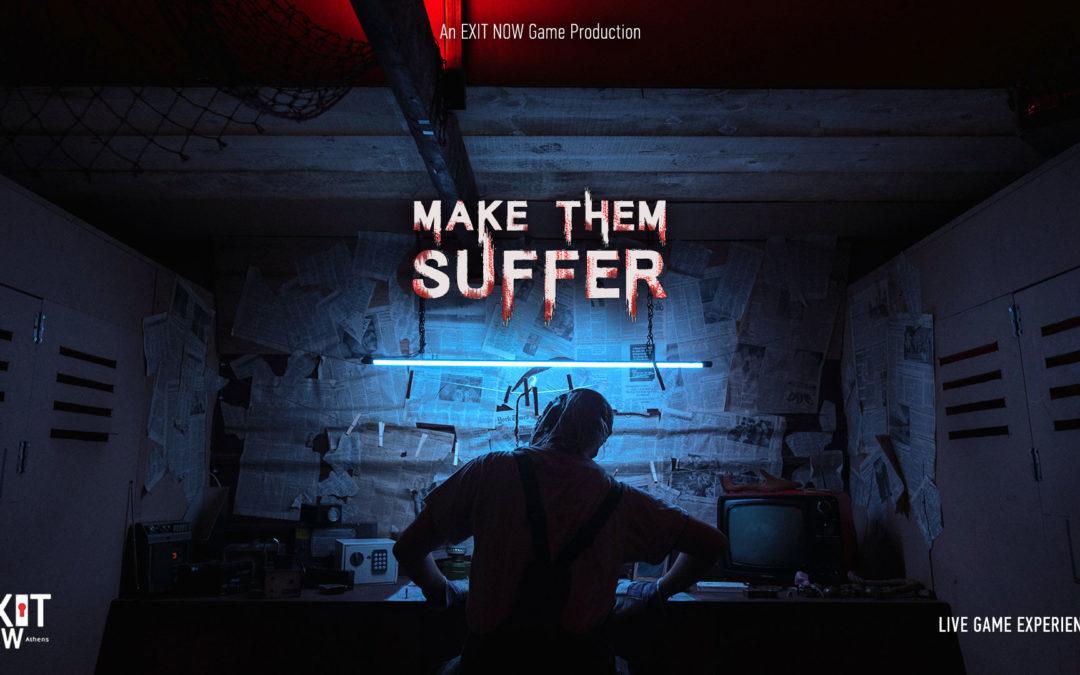 MAKE THEM SUFFER